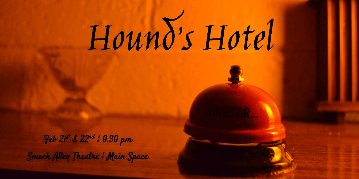 Hound's Hotel & Madhouse – Double Bill