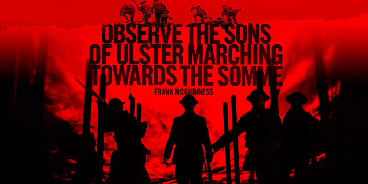 analysing observe the sons of ulster marching towards the somme and how many miles to babylon? essay What can a play about the fate of the ulster division in the battle of the somme offer 21st century gallery's pyper quickly imposes himself as the audience's darling: he invariably gets most of the laughs at times slightly offbeat, this production of observe the sons benefits from its casting and.
