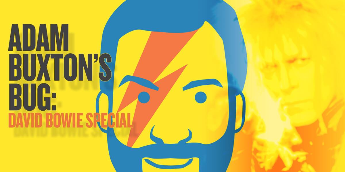 Adam Buxton's BUG – David Bowie Special