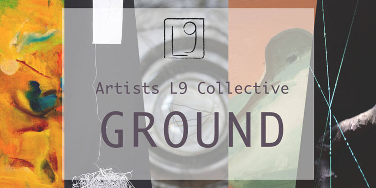 Artists L9 Collective – Exhibition: Ground