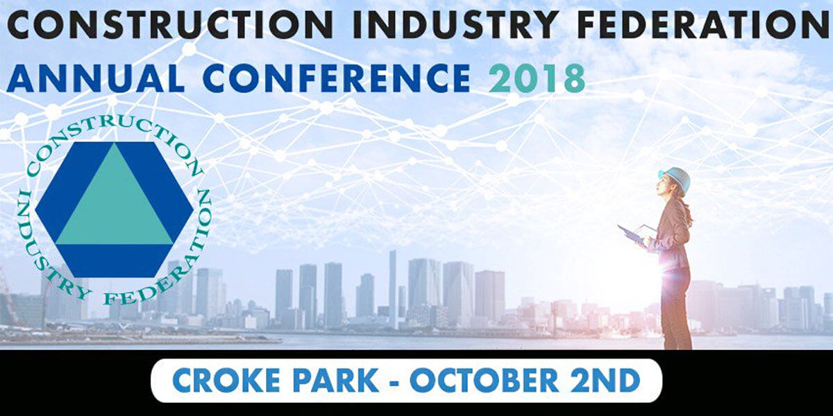 Construction Industry Federation | Annual Conference 2018