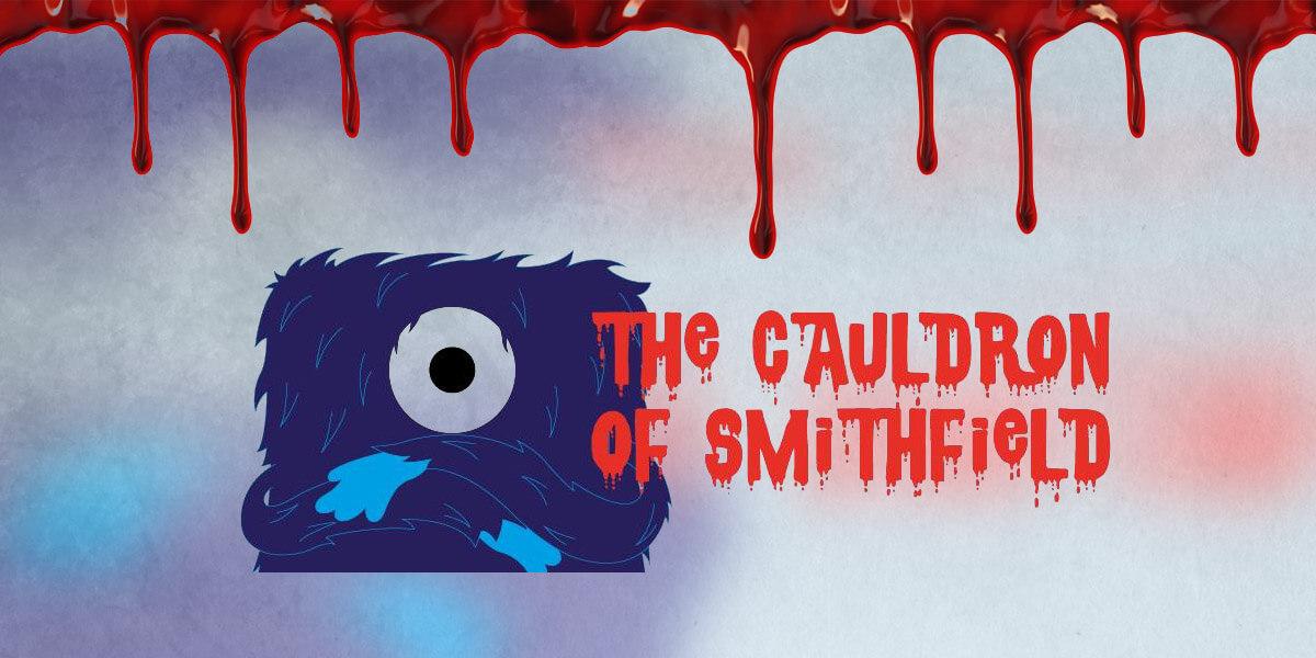 The Cauldron of Smithfield