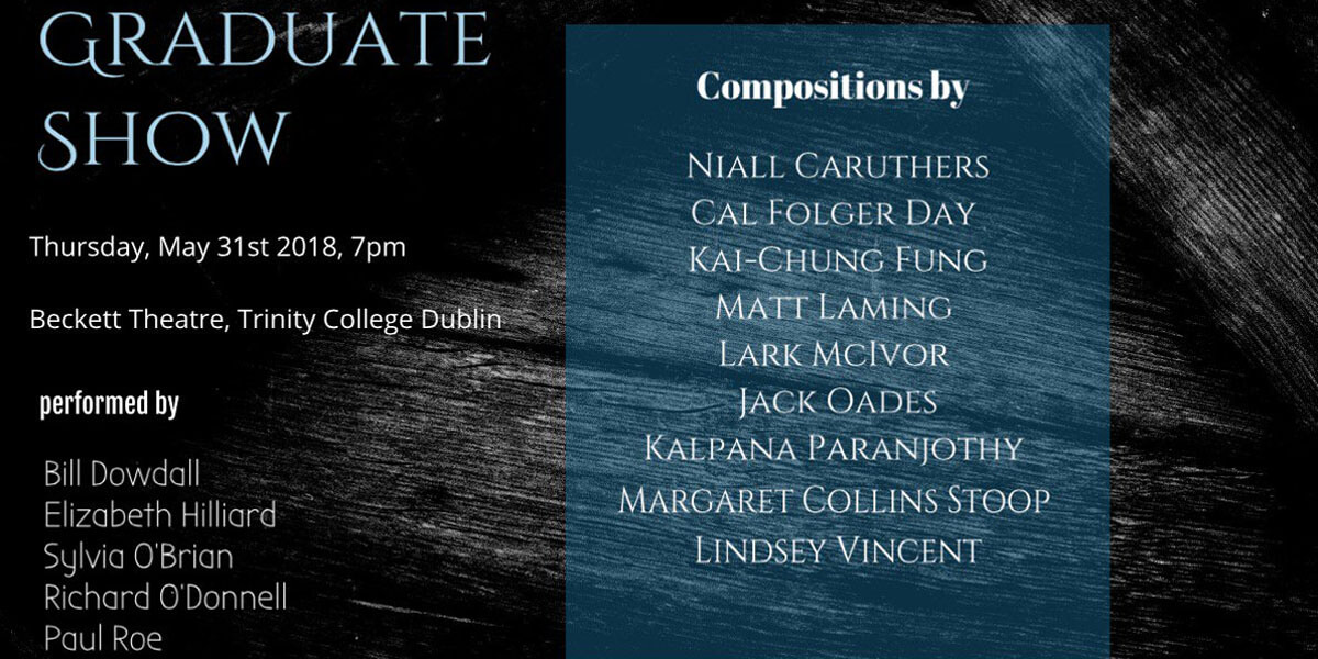 TCD Composition Graduate Show