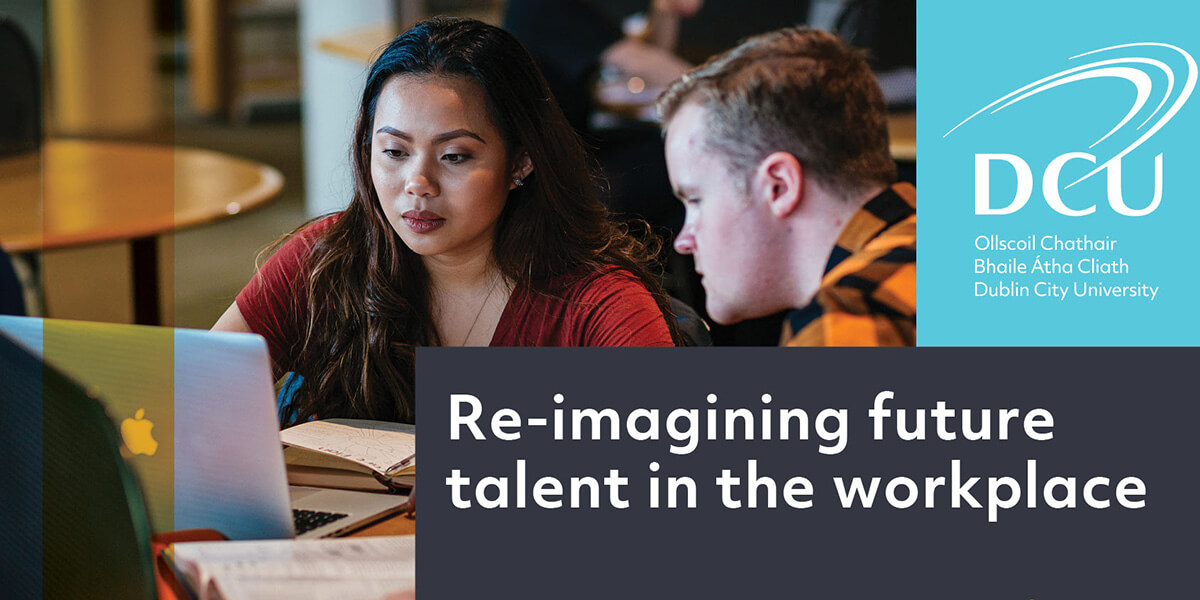 Re-imagining Future Talent in the Workplace