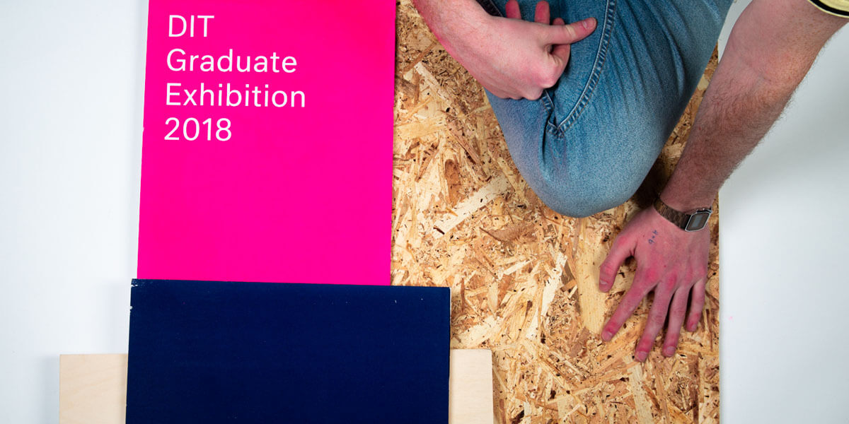 DIT Graduate Exhibition 2018