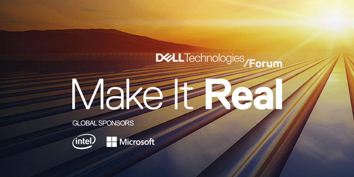 Dell Technologies – Make it real