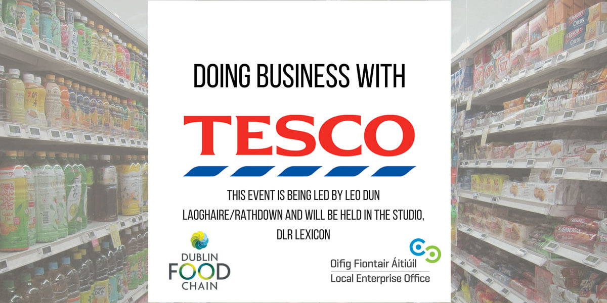 Dublin Food Chain | Doing Business with Tesco