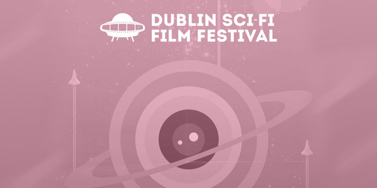Dublin Sci-Fi Film Festival