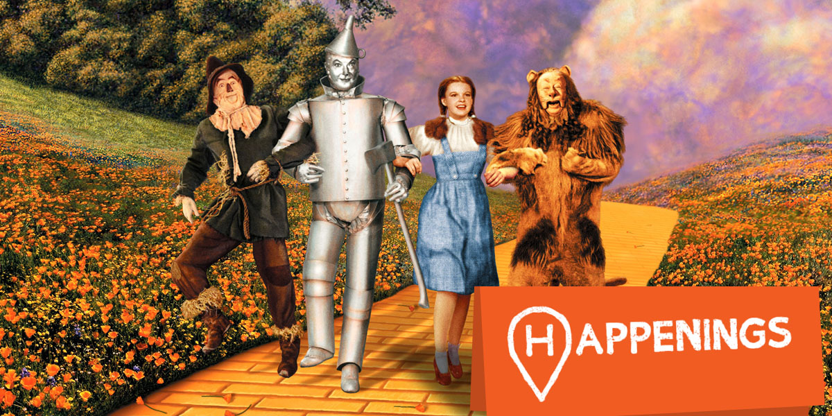 Happenings: The Wizard of Oz
