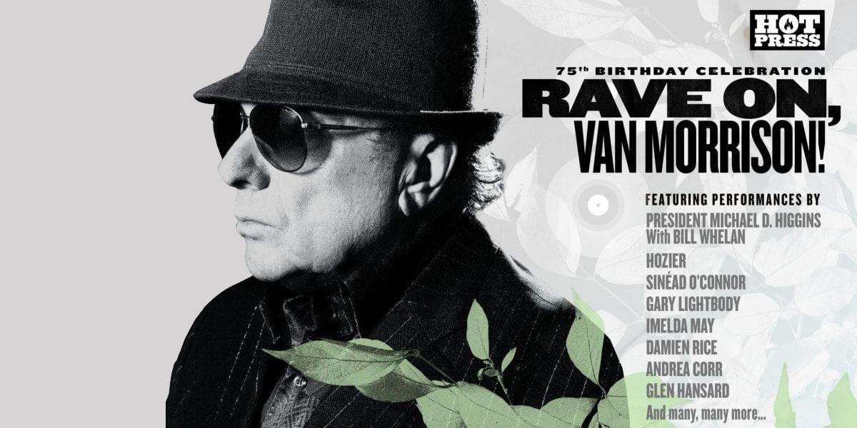 Hot Press: Rave On, Van Morrison!
