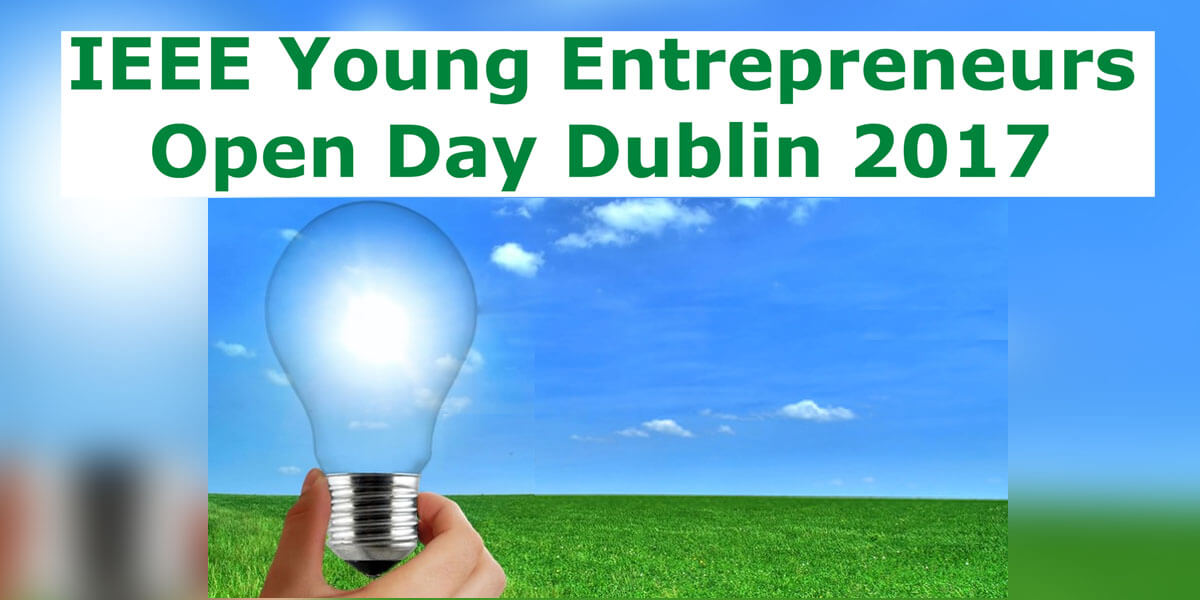 IEEE Young Entrepreneurs Open Day Dublin