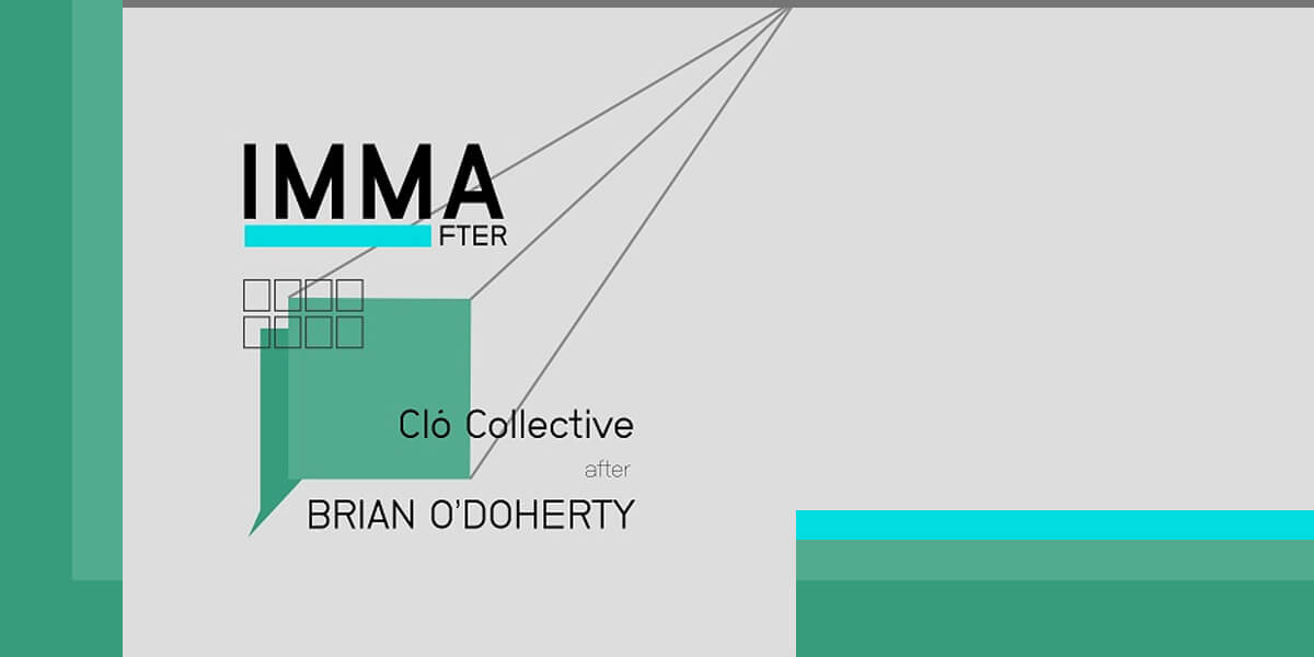 IMMA after | Cló Collective, after Brian O'Doherty