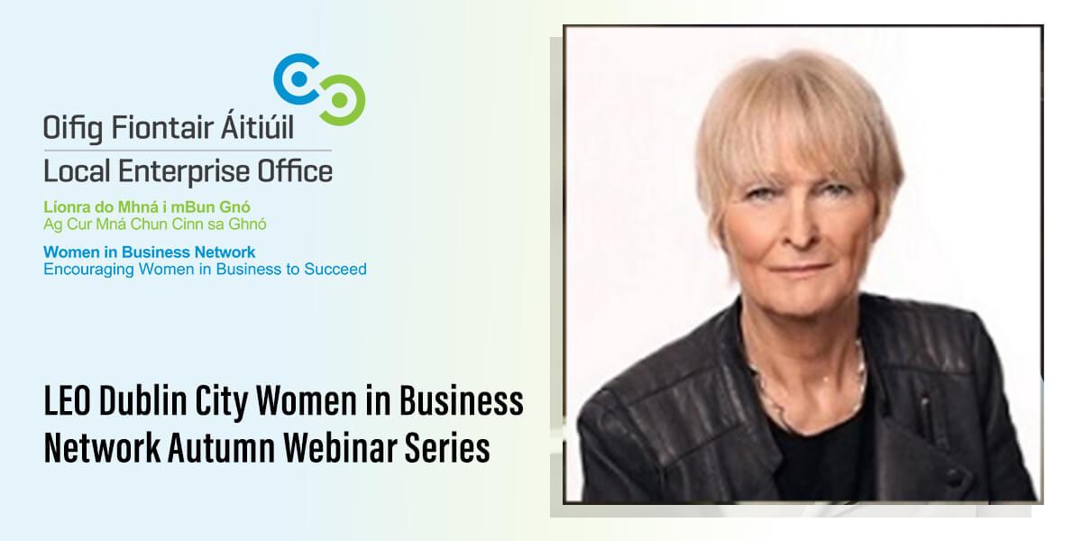 LEO Dublin City Women in Business Network – Webinar Series: Terri Morrissey