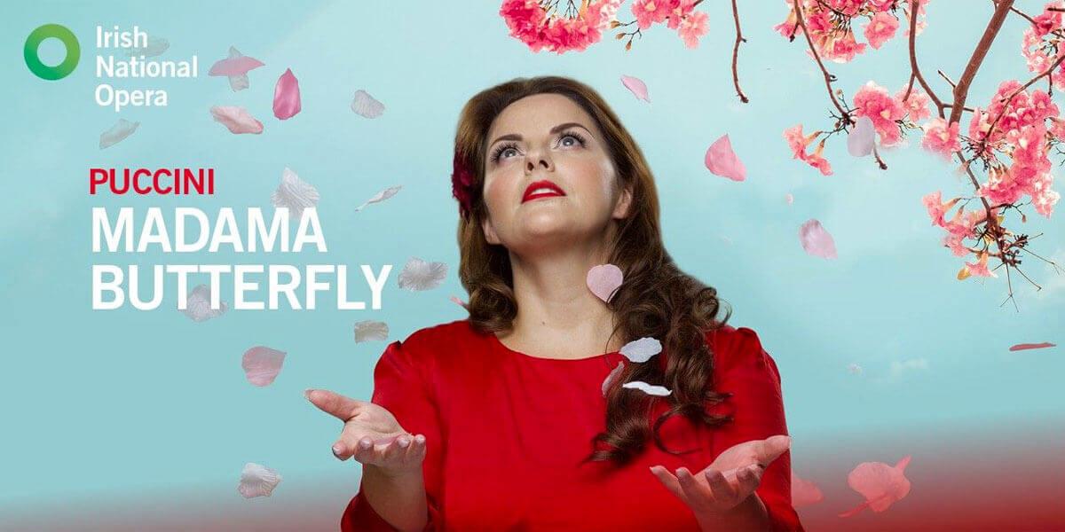 Irish National Opera Presents Madama Butterfly   Dublin ie