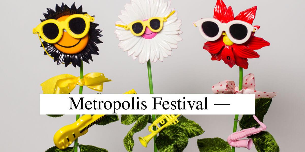 Metropolis Festival