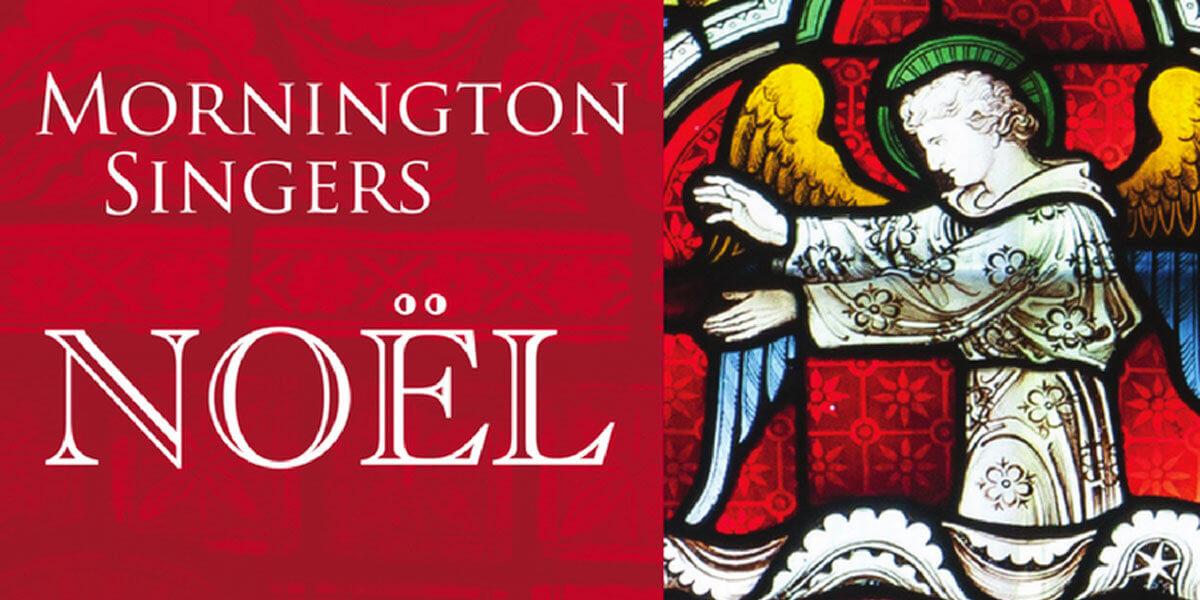 Mornington Singers Christmas Concert – Noël