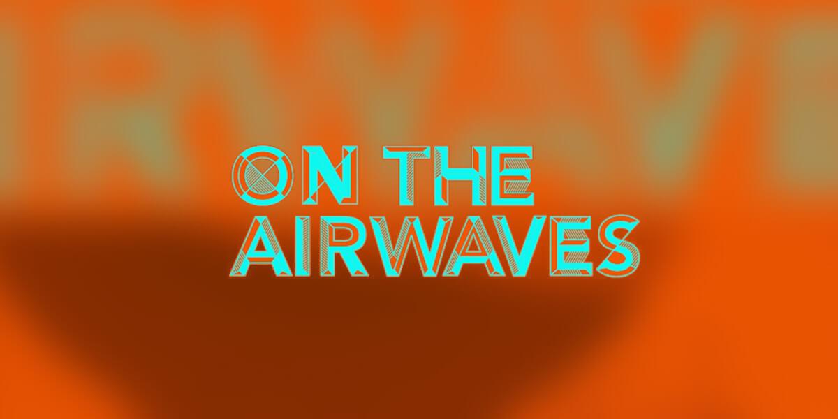 On the Airwaves