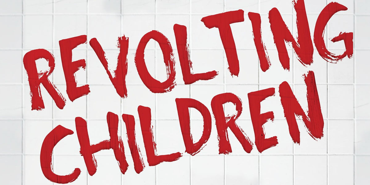 Revolting Children