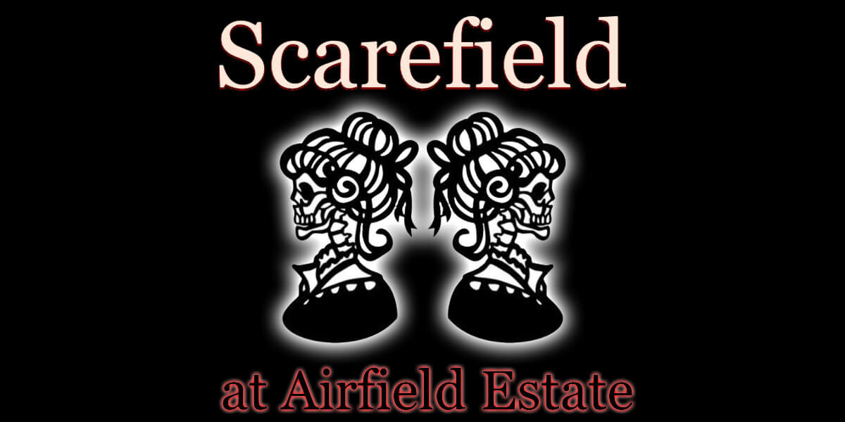 Scarefield at Airfield Estate – The Princess and Uncle T
