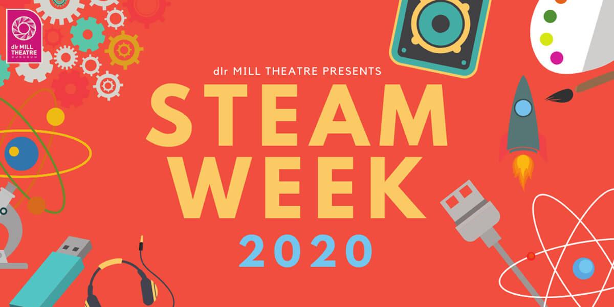 STEAM Week @ dlr Mill Theatre