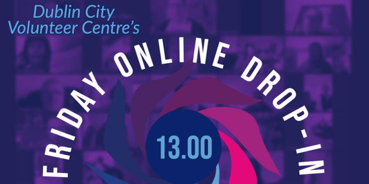 Dublin City Volunteer Centre's Online Drop-in